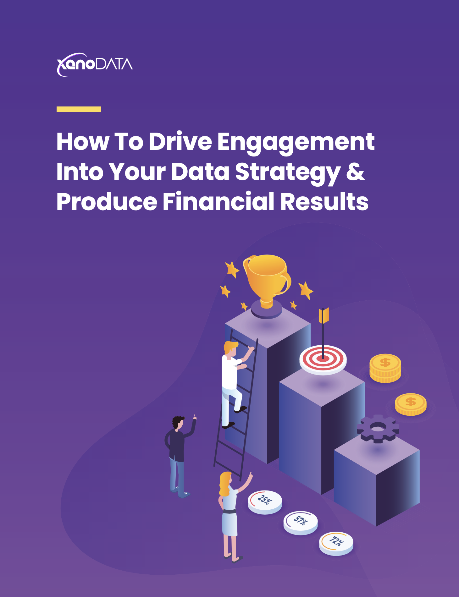 How To Drive Engagement Into Your Data Strategy & Produce Financial Results